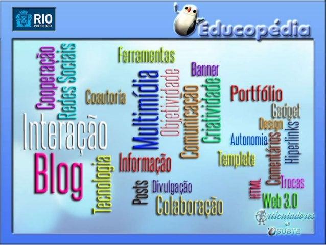 • Blog é uma ferramenta interativa e colaborativa onde usuários  trocam informações e conhecimento de forma cooperativa.• ...