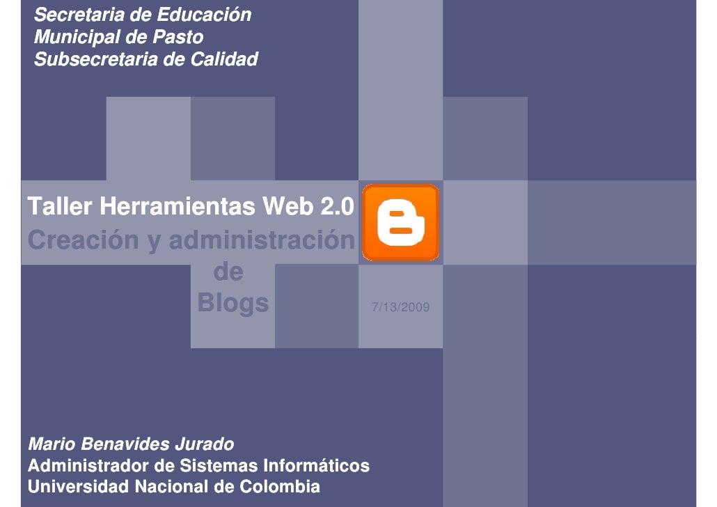 Secretaria de Educación Municipal de Pasto Subsecretaria de Calidad     Taller Herramientas Web 2.0        Herra Creación ...