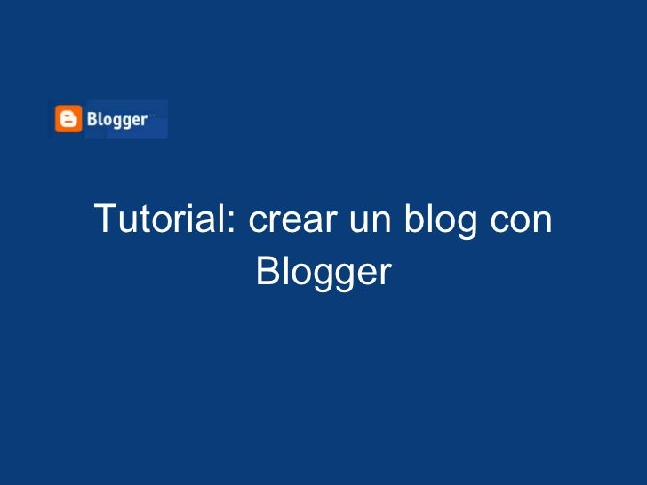 Tutorial: crear un blog con Blogger