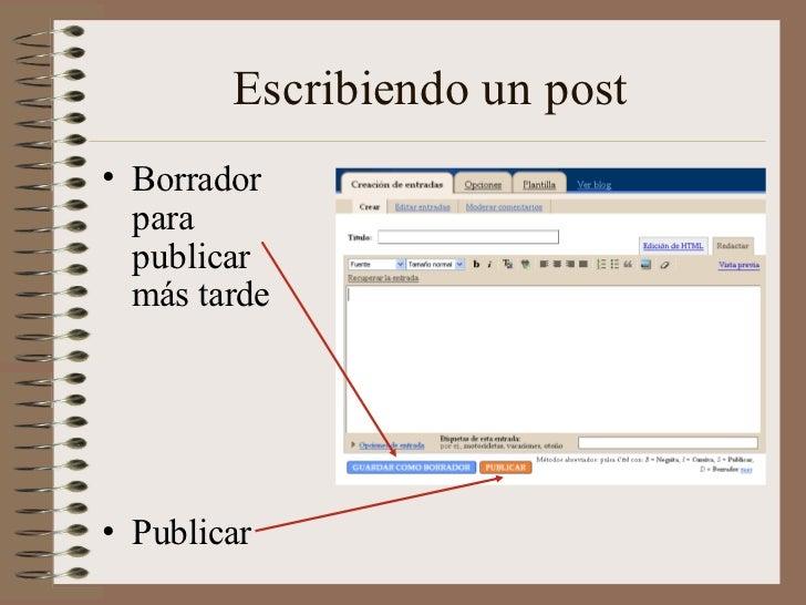 Escribiendo un post• Borrador  para  publicar  más tarde• Publicar