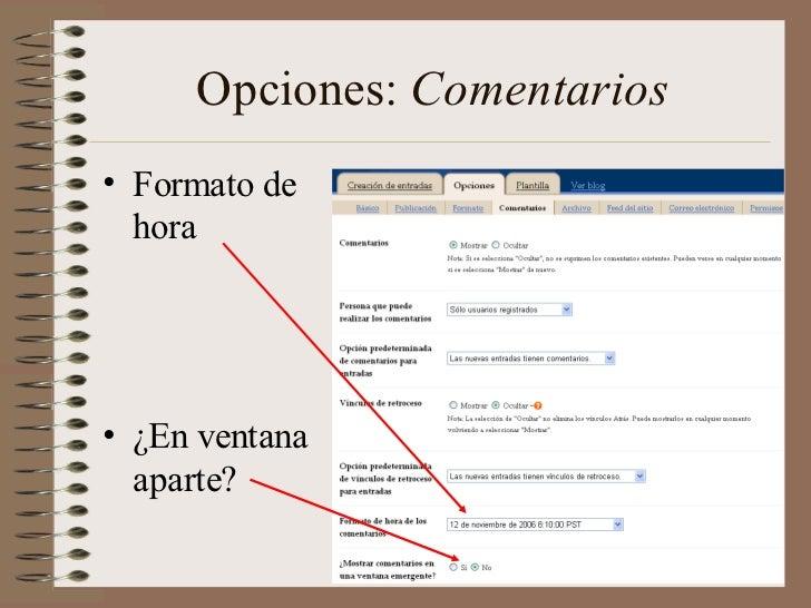 Opciones: Comentarios• Formato de  hora• ¿En ventana  aparte?