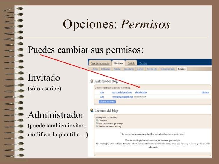 Opciones: PermisosPuedes cambiar sus permisos:Invitado(sólo escribe)Administrador(puede también invitar,modificar la plant...
