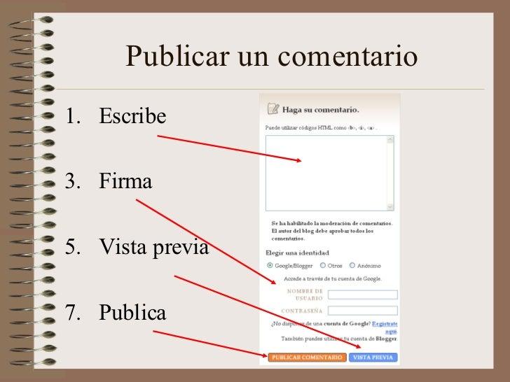 Publicar un comentario1. Escribe3. Firma5. Vista previa7. Publica