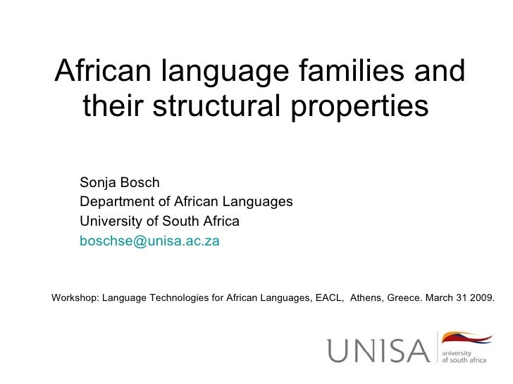 African language families and their structural properties  Sonja Bosch Department of African Languages University of South...