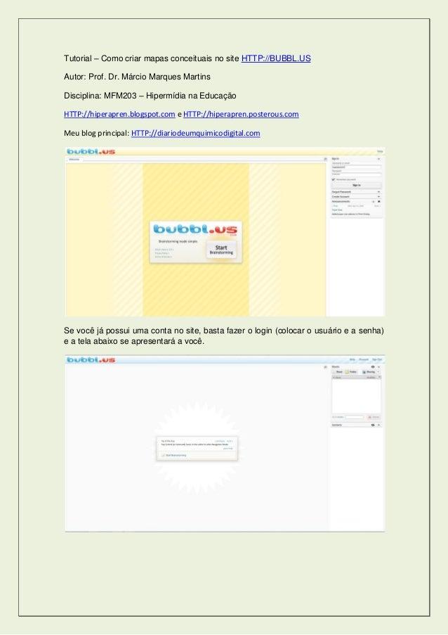 Tutorial – Como criar mapas conceituais no site HTTP://BUBBL.US Autor: Prof. Dr. Márcio Marques Martins Disciplina: MFM203...