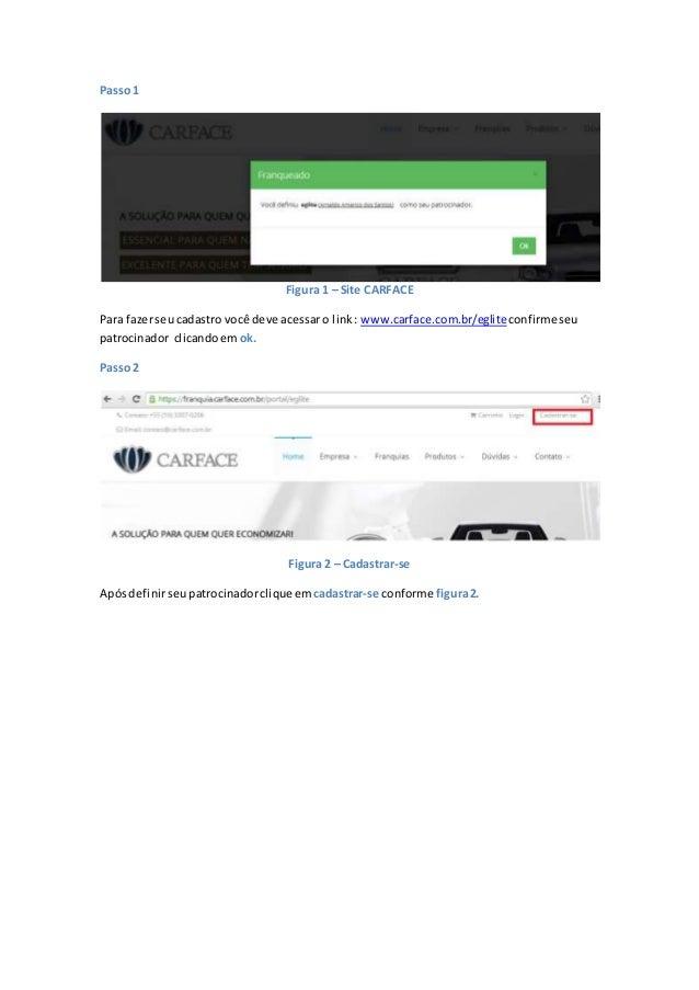 Passo 1 Figura 1 – Site CARFACE Para fazerseucadastro você deve acessaro link : www.carface.com.br/egliteconfirmeseu patro...