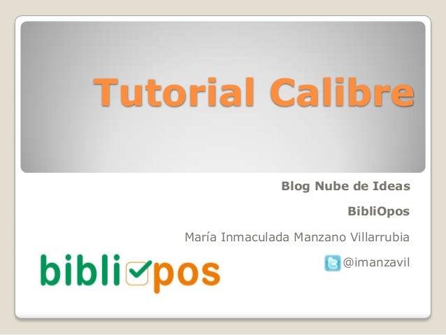Tutorial CalibreBlog Nube de IdeasBibliOposMaría Inmaculada Manzano Villarrubia@imanzavil