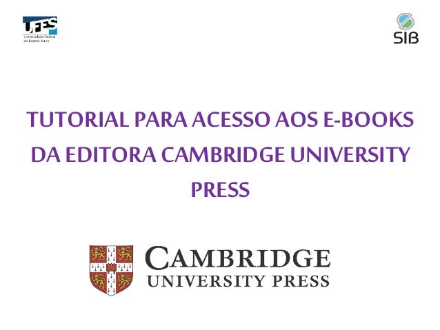 TUTORIALPARA ACESSO AOS E-BOOKS DA EDITORA CAMBRIDGE UNIVERSITY PRESS