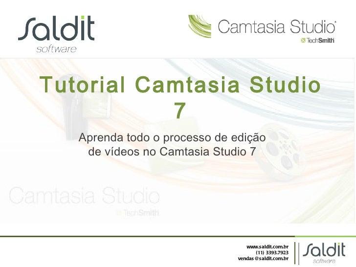 Tutorial Camtasia Studio 7 Aprenda todo o processo de edição de vídeos no Camtasia Studio 7 www.saldit.com.br (11) 3393.79...