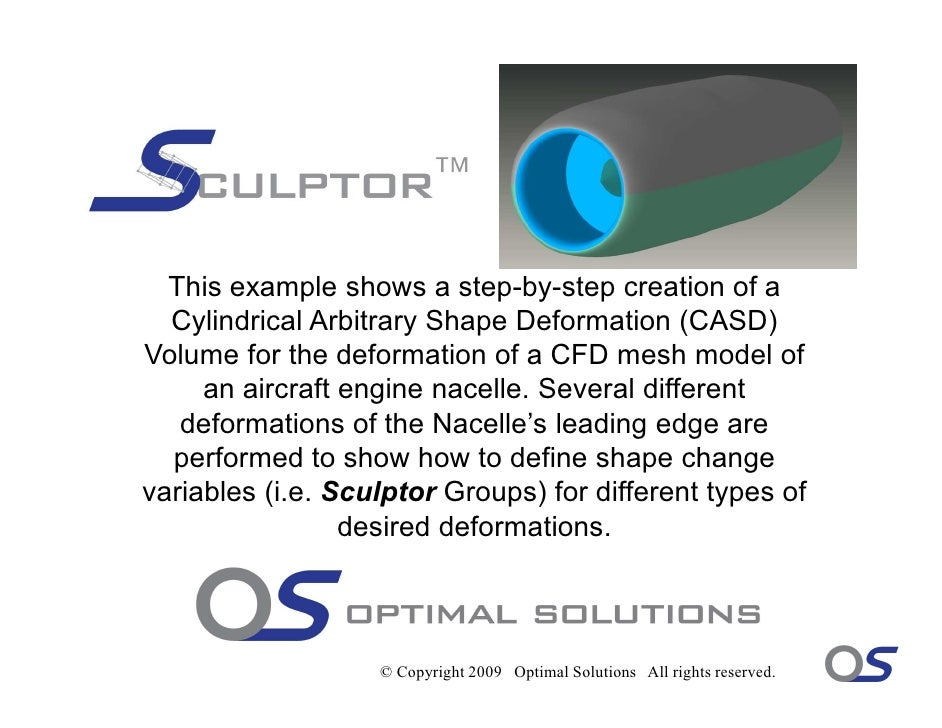 This example shows a step-by-step creation of a   Cylindrical Arbitrary Shape Deformation (CASD) Volume for the deformatio...