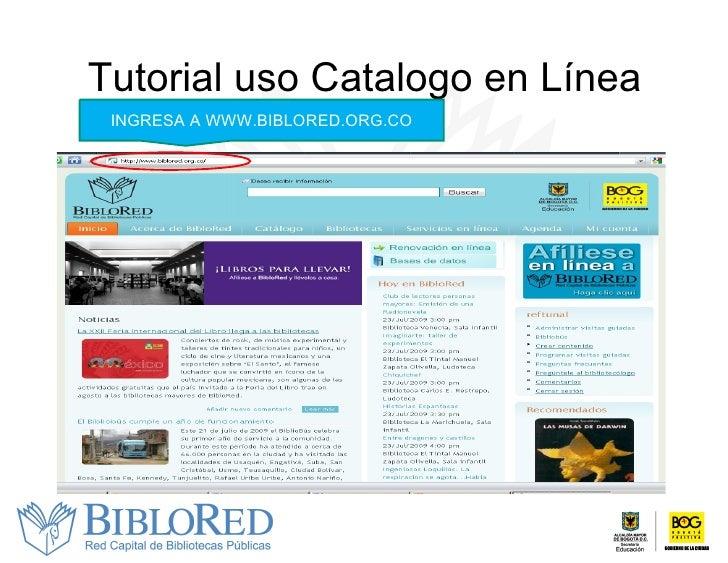 Tutorial uso Catalogo en Línea INGRESA A WWW.BIBLORED.ORG.CO