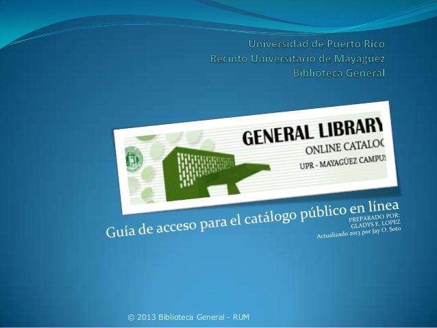 © 2013 Biblioteca General - RUM
