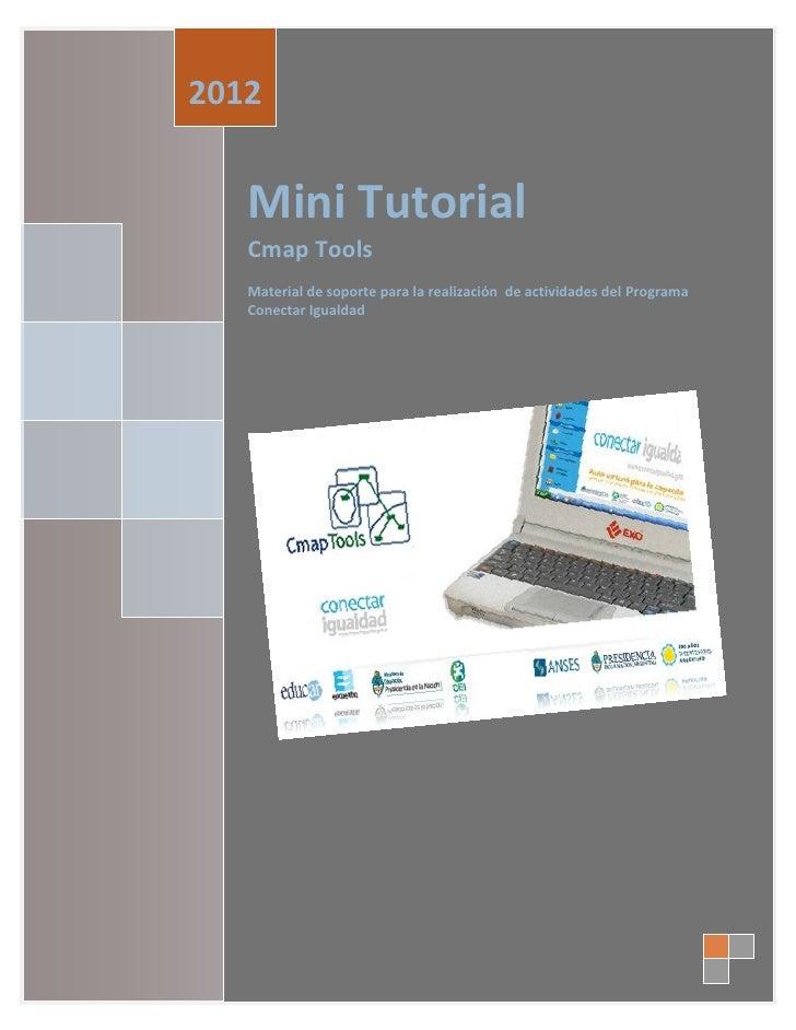 2012   Mini Tutorial   Cmap Tools   Material de soporte para la realización de actividades del Programa   Conectar Igualdad