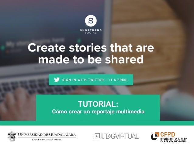 TUTORIAL: Cómo crear un reportaje multimedia