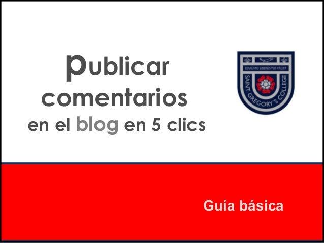 publicar  comentarios  en el blog en 5 clics  Guía básica