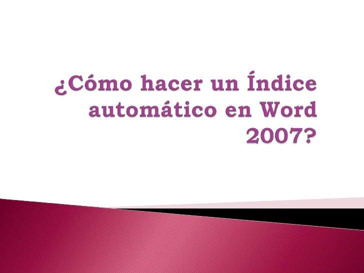 Tutorial como hacer un índice automático en word 2007