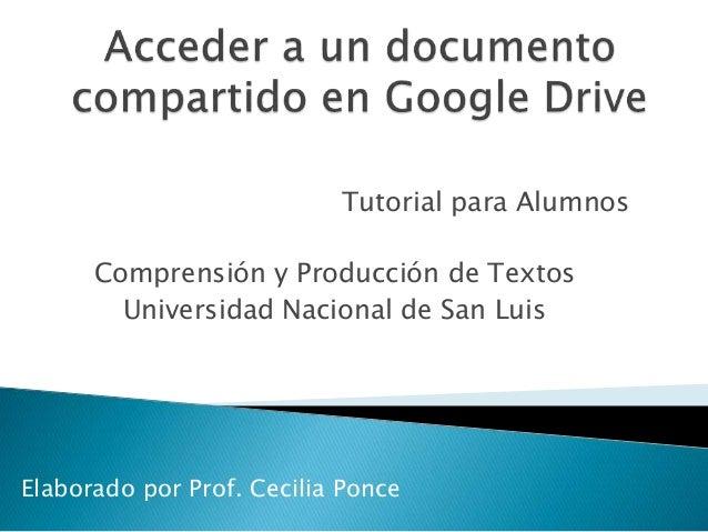 Tutorial para Alumnos Comprensión y Producción de Textos Universidad Nacional de San Luis Elaborado por Prof. Cecilia Ponce