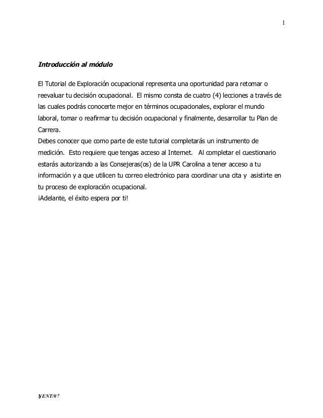 NENT/07 1 1 Introducción al módulo El Tutorial de Exploración ocupacional representa una oportunidad para retomar o reeval...