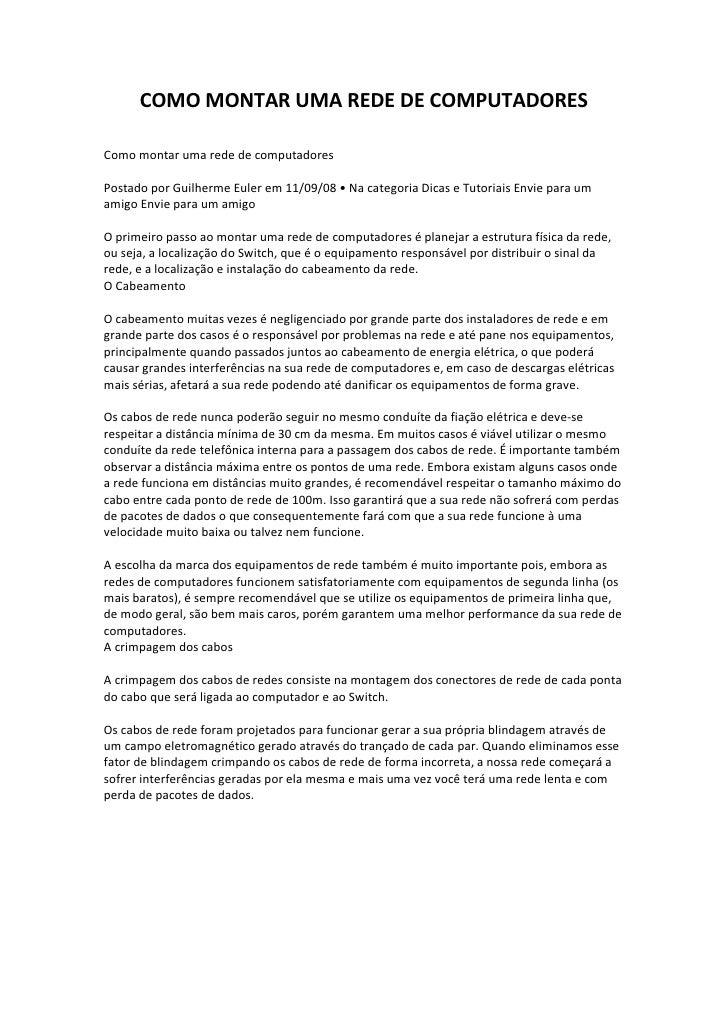 COMO MONTAR UMA REDE DE COMPUTADORESComo montar uma rede de computadoresPostado por Guilherme Euler em 11/09/08 • Na categ...