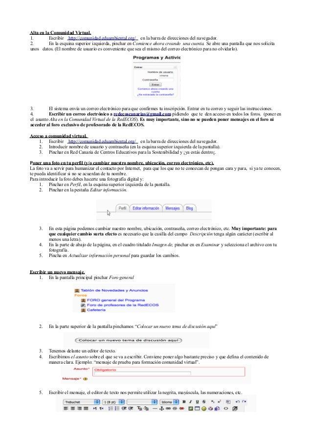 Alta en la Comunidad Virtual. 1. Escribir http://comunidad.eduambiental.org/ en la barra de direcciones del navegador. 2. ...