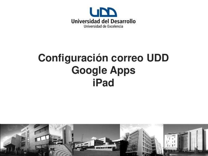 Configuración correo UDD      Google Apps          iPad