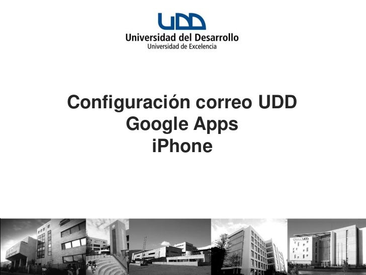 Configuración correo UDD      Google Apps         iPhone