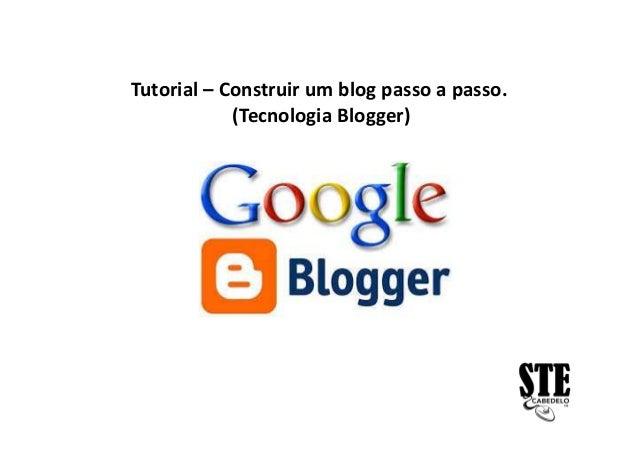 Tutorial – Construir um blog passo a passo. (Tecnologia Blogger)