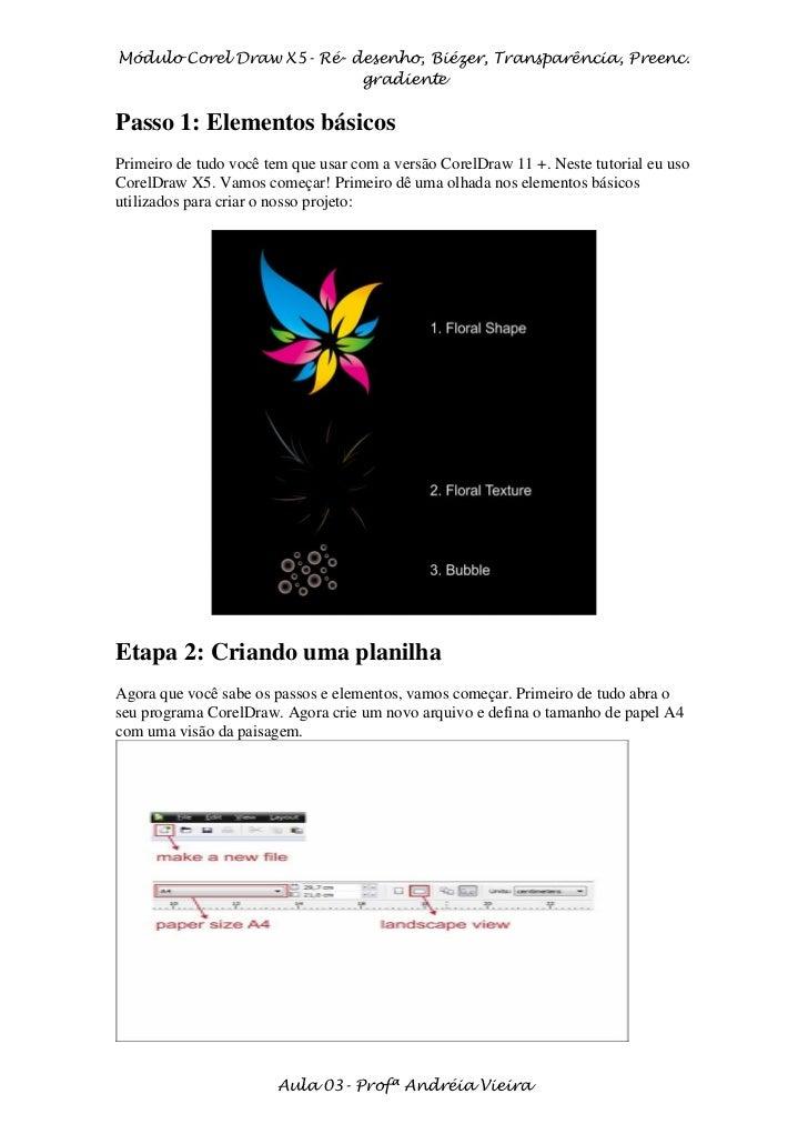 Módulo Corel Draw X5- Ré- desenho, Biézer, Transparência, Preenc.                           gradientePasso 1: Elementos bá...