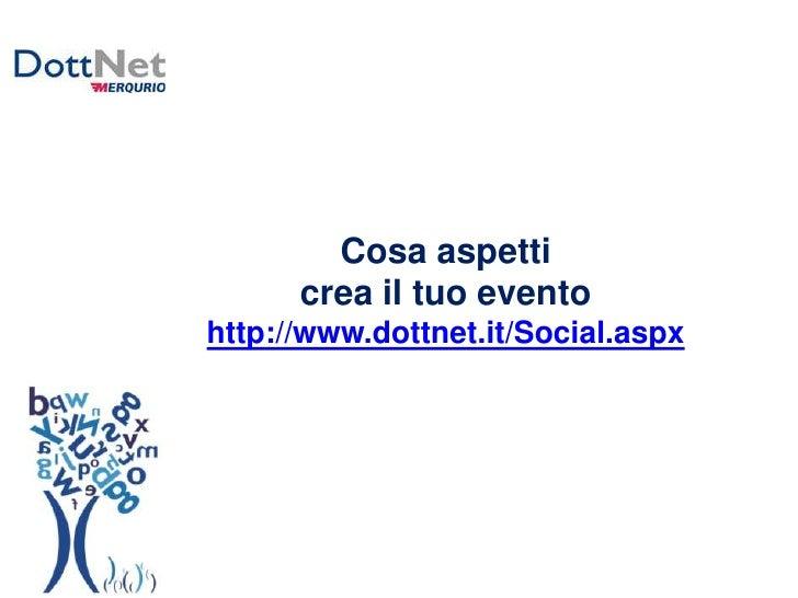 Dottnet crea il tuo evento e condividilo for Crea il tuo progetto di casa
