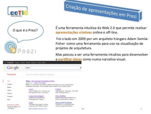 É uma ferramenta intuitiva da Web 2.0 que permite realizarO que é o Prezi?                   apresentações criativas onlin...
