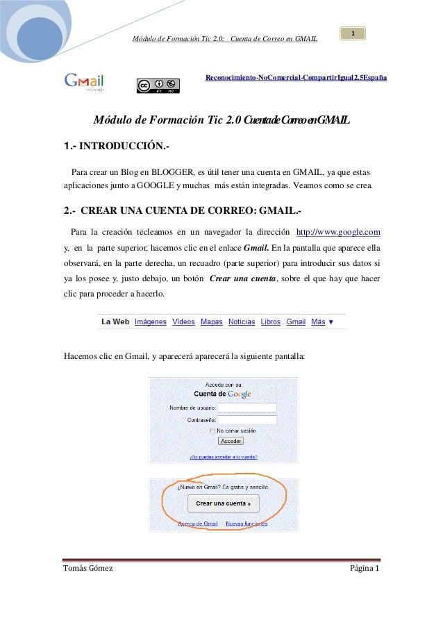 Módulo de Formación Tic 2.0: Cuenta de Correo en GMAIL Tomás Gómez Página 1 1 Reconocimiento-NoComercial-CompartirIgual2.5...