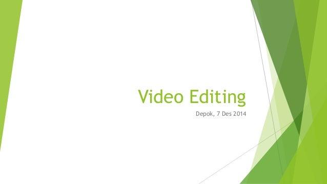 Video Editing Depok, 7 Des 2014
