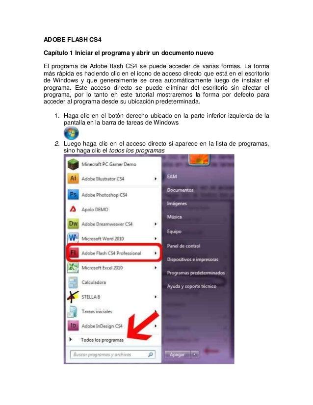 ADOBE FLASH CS4Capítulo 1 Iniciar el programa y abrir un documento nuevoEl programa de Adobe flash CS4 se puede acceder de...