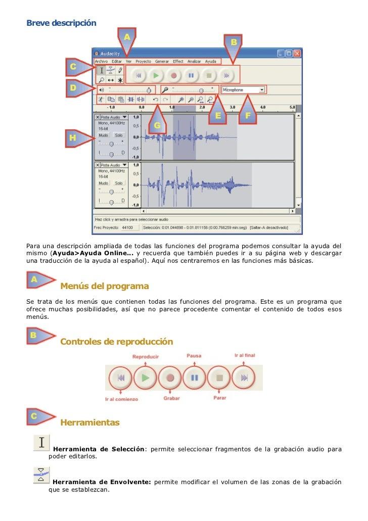 Breve descripciónPara una descripción ampliada de todas las funciones del programa podemos consultar la ayuda delmismo (Ay...
