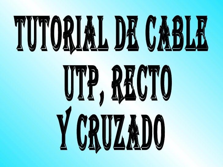 Tutorial de cable UTP, recto  y cruzado