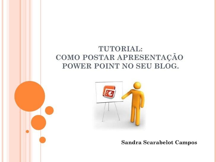 Tutorial de como postar apresentaes power point no blog tutorialcomo postar apresentao power point no seu blog ccuart Images