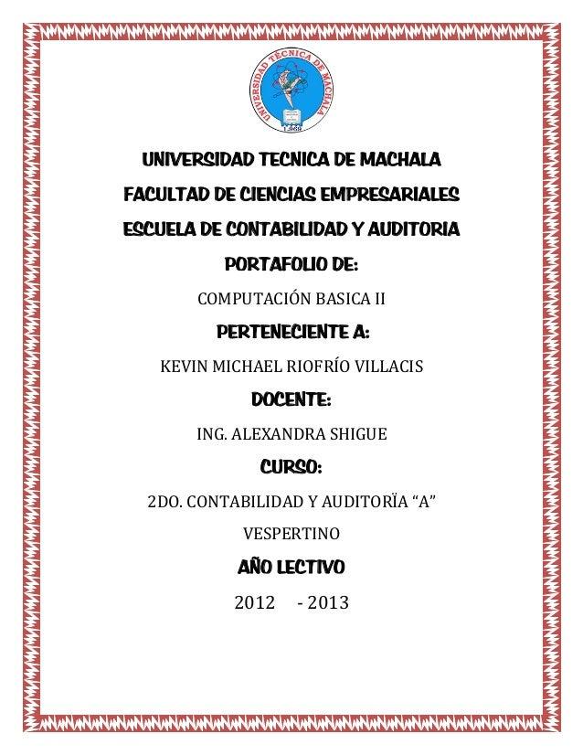 UNIVERSIDAD TECNICA DE MACHALAFACULTAD DE CIENCIAS EMPRESARIALESESCUELA DE CONTABILIDAD Y AUDITORIA          PORTAFOLIO DE...
