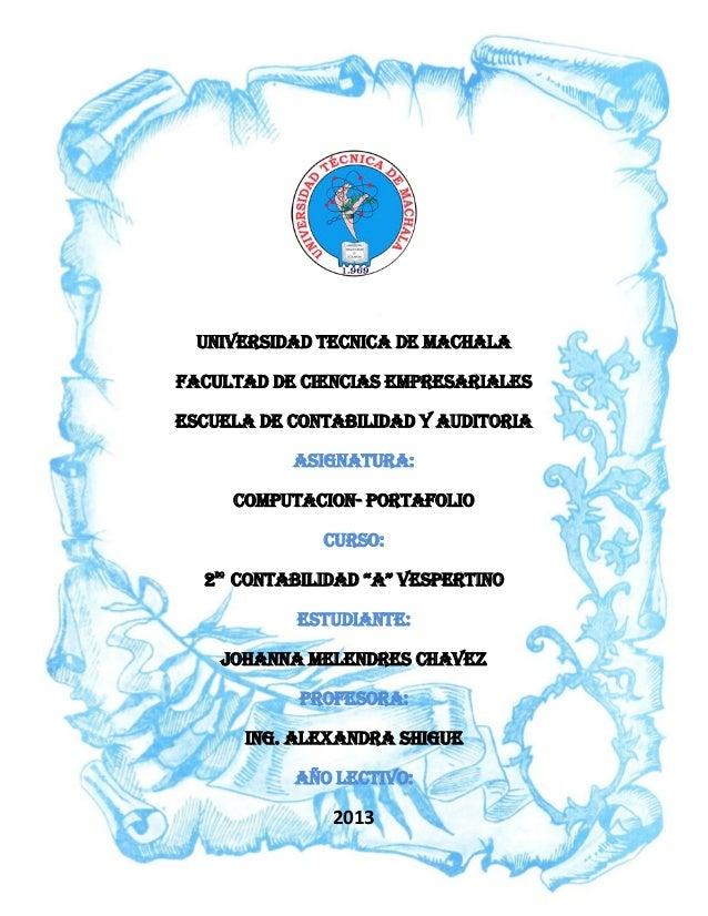 UNIVERSIDAD TECNICA DE MACHALAFACULTAD DE CIENCIAS EMPRESARIALESESCUELA DE CONTABILIDAD Y AUDITORIA           ASIGNATURA: ...