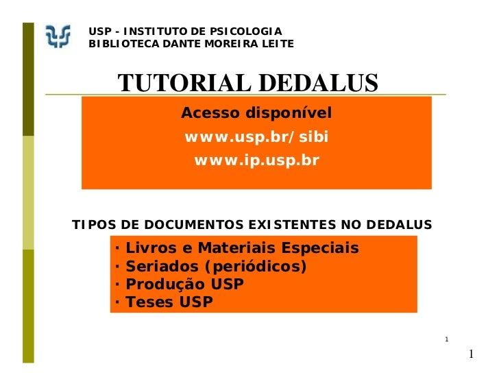 USP - INSTITUTO DE PSICOLOGIA BIBLIOTECA DANTE MOREIRA LEITE     TUTORIAL DEDALUS              Acesso disponível          ...