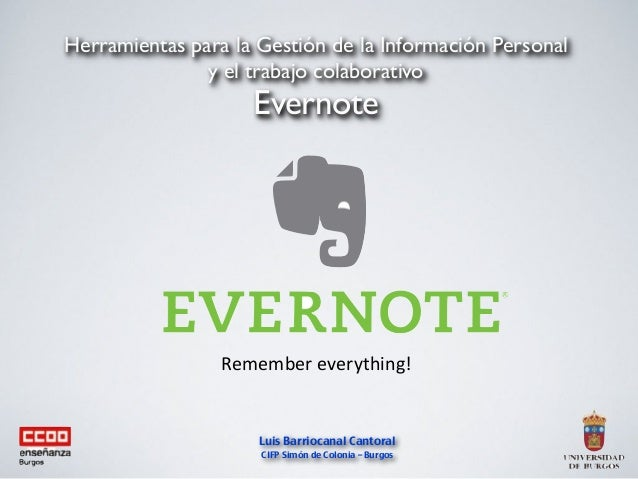 Herramientas para la Gestión de la Información Personal y el trabajo colaborativo Evernote Luis Barriocanal Cantoral CIFP ...