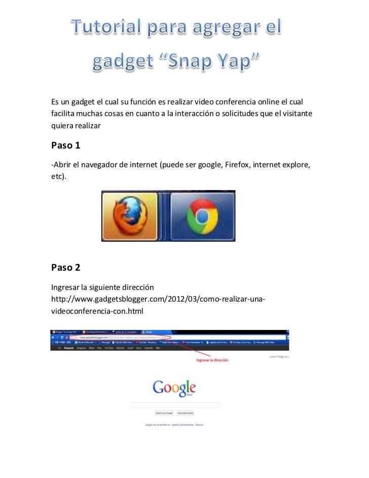 Es un gadget el cual su función es realizar video conferencia online el cualfacilita muchas cosas en cuanto a la interacci...