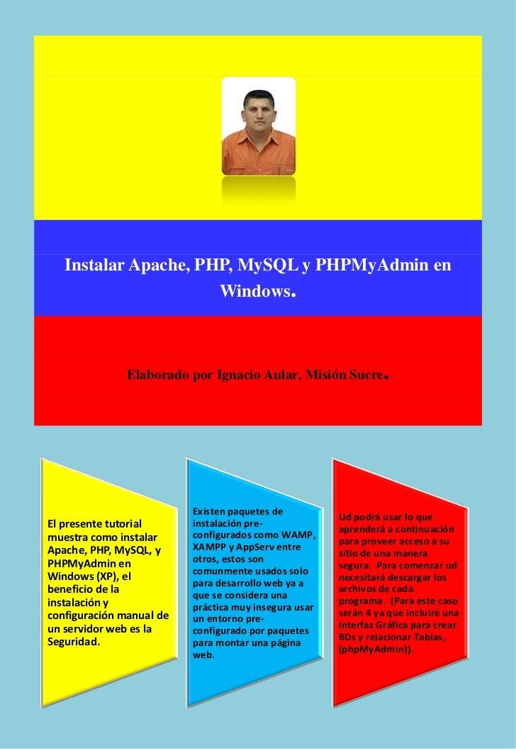 Instalar Apache, PHP, MySQL y PHPMyAdmin en                      Windows.               Elaborado por Ignacio Aular, Misió...