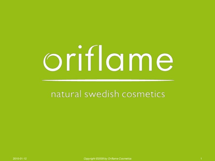 2010-01-12   Copyright ©2009 by Oriflame Cosmetics   1