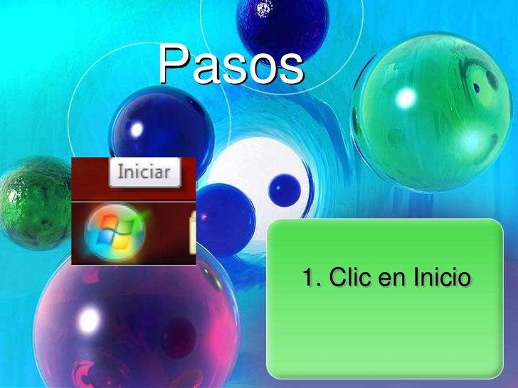 Pasos    1. Clic en Inicio