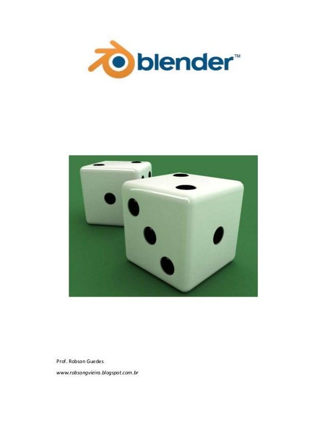 TutorialdeModelagemdeumDado Blender2.50eposteriores  Prof. Robson Guedes www.robsongvieira.blogspot.com.br