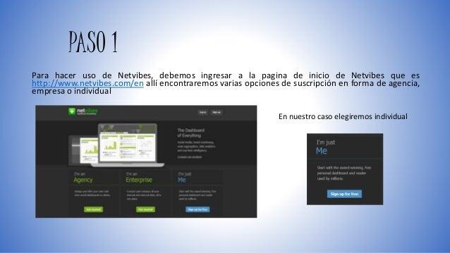 PASO 1  Para hacer uso de Netvibes, debemos ingresar a la pagina de inicio de Netvibes que es  http://www.netvibes.com/en ...