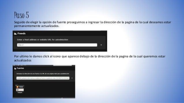 Paso 5  Seguido de elegir la opción de fuente proseguimos a ingresar la dirección de la pagina de la cual deseamos estar  ...