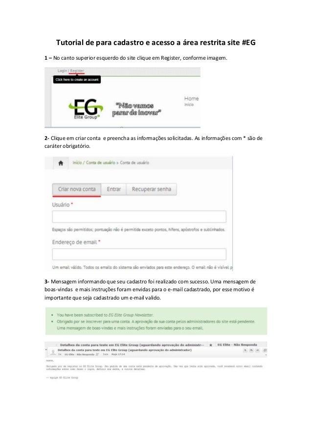 Tutorial de para cadastro e acesso a área restrita site #EG 1 – No canto superior esquerdo do site clique em Register, con...