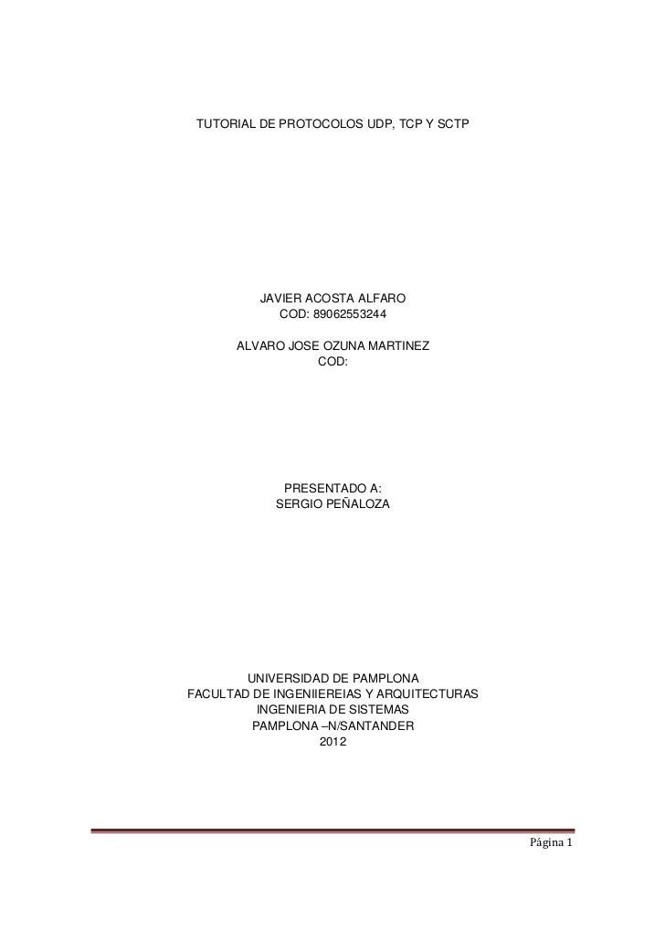TUTORIAL DE PROTOCOLOS UDP, TCP Y SCTP          JAVIER ACOSTA ALFARO             COD: 89062553244      ALVARO JOSE OZUNA M...