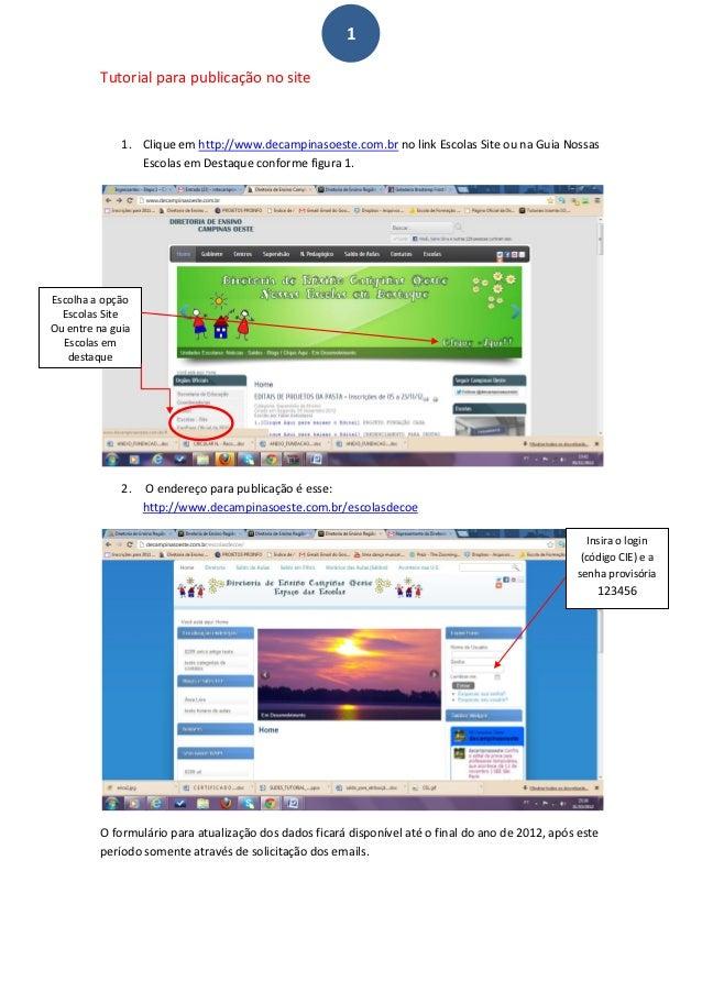 1          Tutorial para publicação no site              1. Clique em http://www.decampinasoeste.com.br no link Escolas Si...